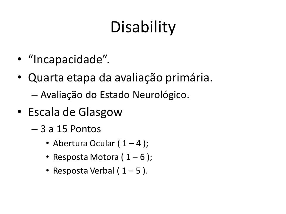 Disability Incapacidade . Quarta etapa da avaliação primária.