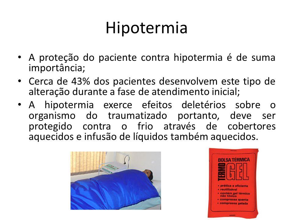 Hipotermia A proteção do paciente contra hipotermia é de suma importância;