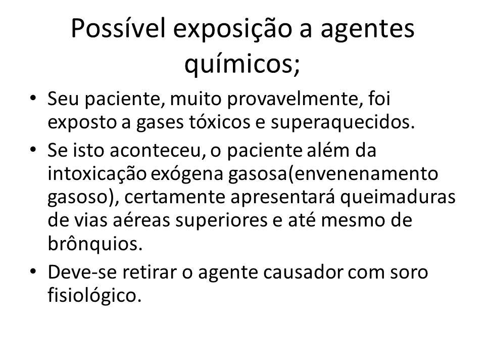 Possível exposição a agentes químicos;