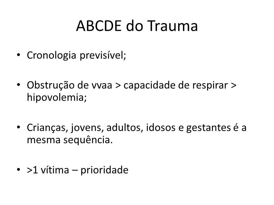 ABCDE do Trauma Cronologia previsível;