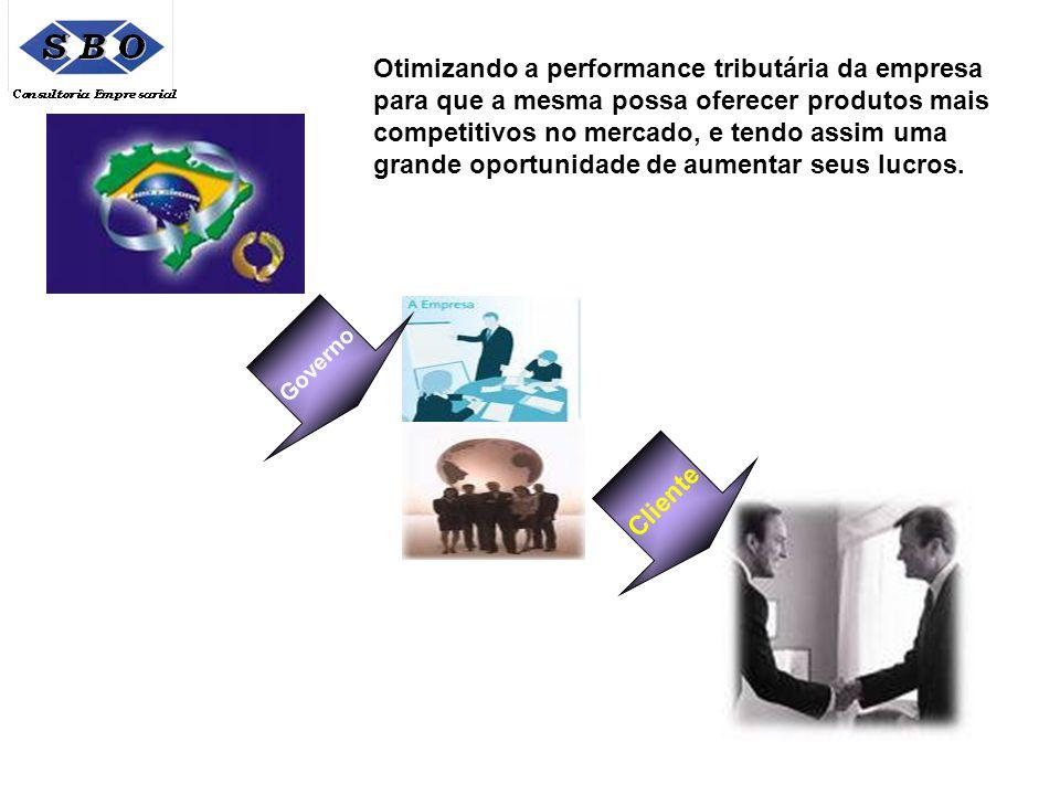 Otimizando a performance tributária da empresa para que a mesma possa oferecer produtos mais competitivos no mercado, e tendo assim uma grande oportunidade de aumentar seus lucros.