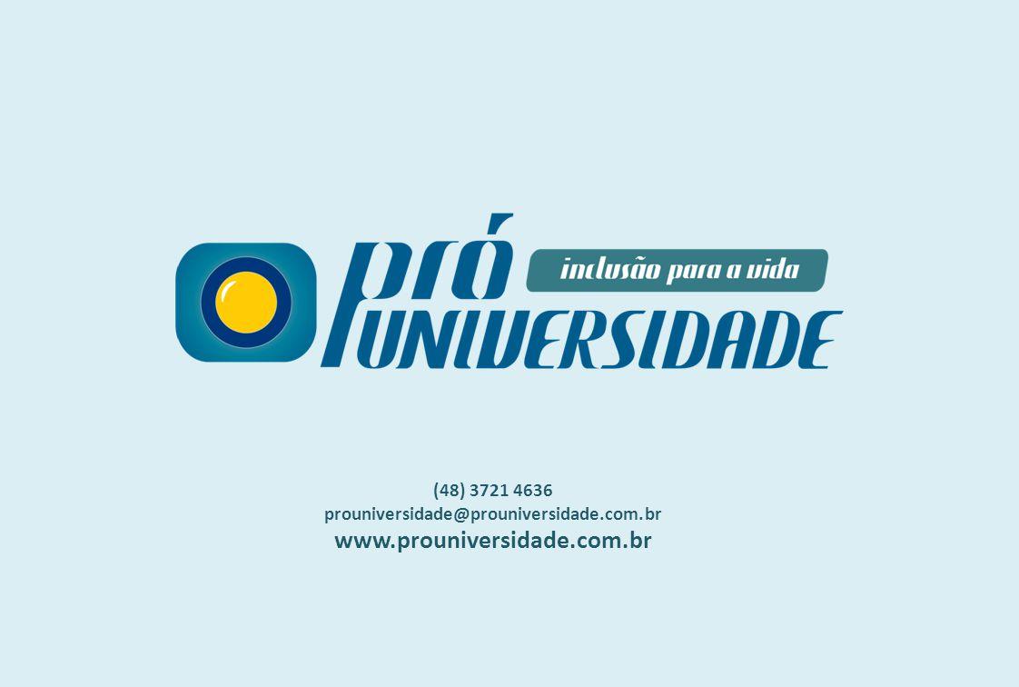 www.prouniversidade.com.br (48) 3721 4636