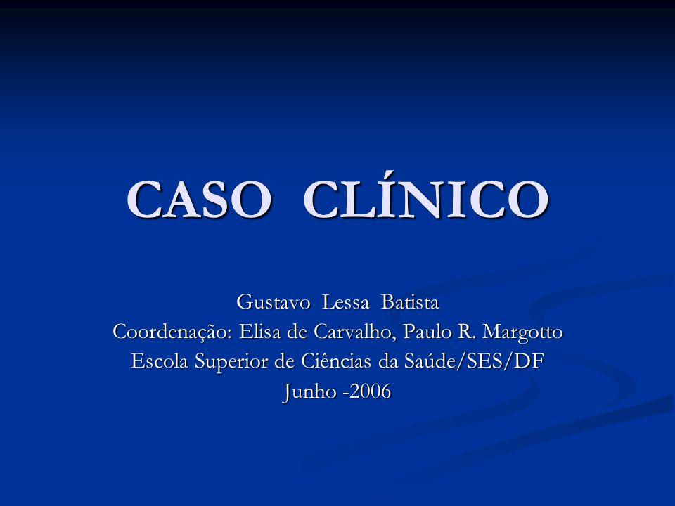 CASO CLÍNICO Gustavo Lessa Batista