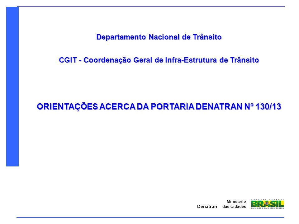 ORIENTAÇÕES ACERCA DA PORTARIA DENATRAN Nº 130/13