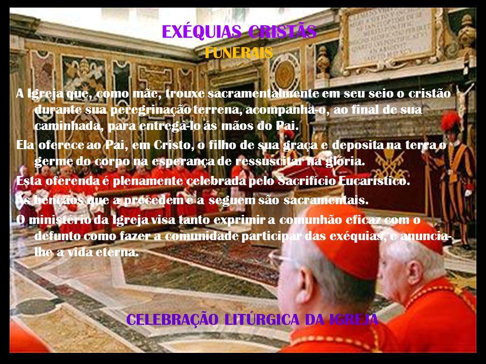 EXÉQUIAS CRISTÃS FUNERAIS