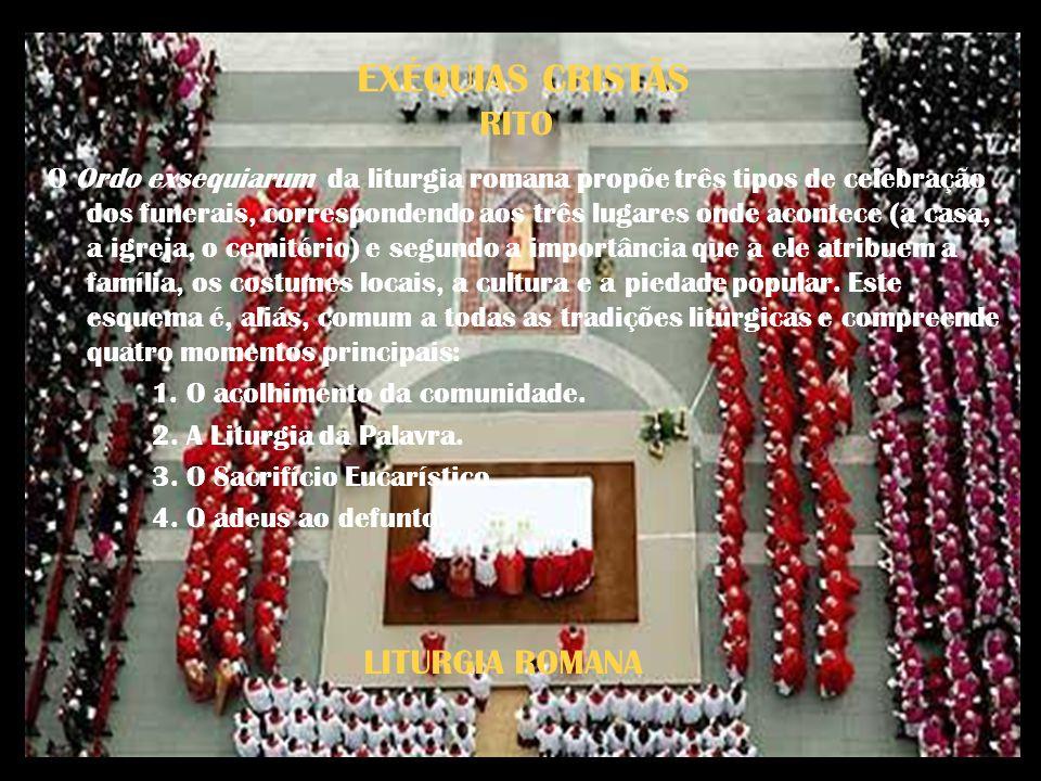 EXÉQUIAS CRISTÃS RITO LITURGIA ROMANA