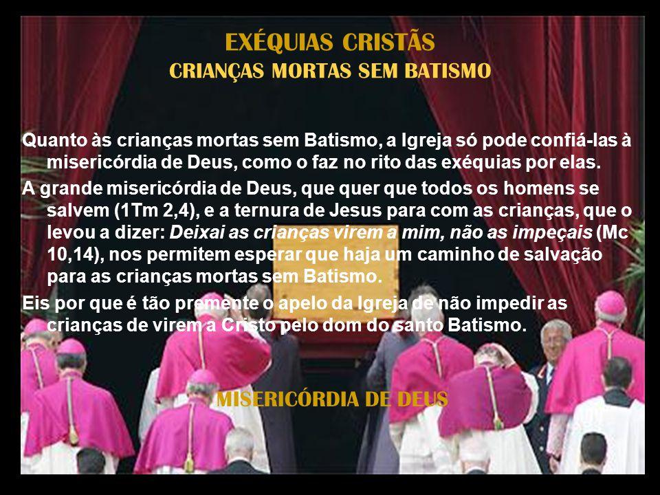EXÉQUIAS CRISTÃS CRIANÇAS MORTAS SEM BATISMO