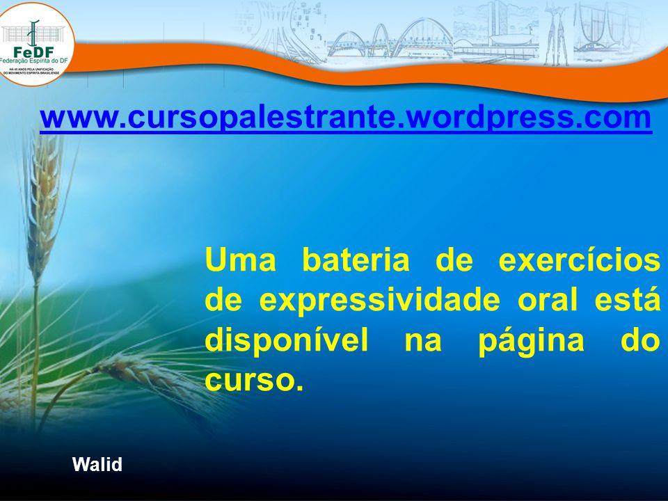 www.cursopalestrante.wordpress.com Uma bateria de exercícios de expressividade oral está disponível na página do curso.