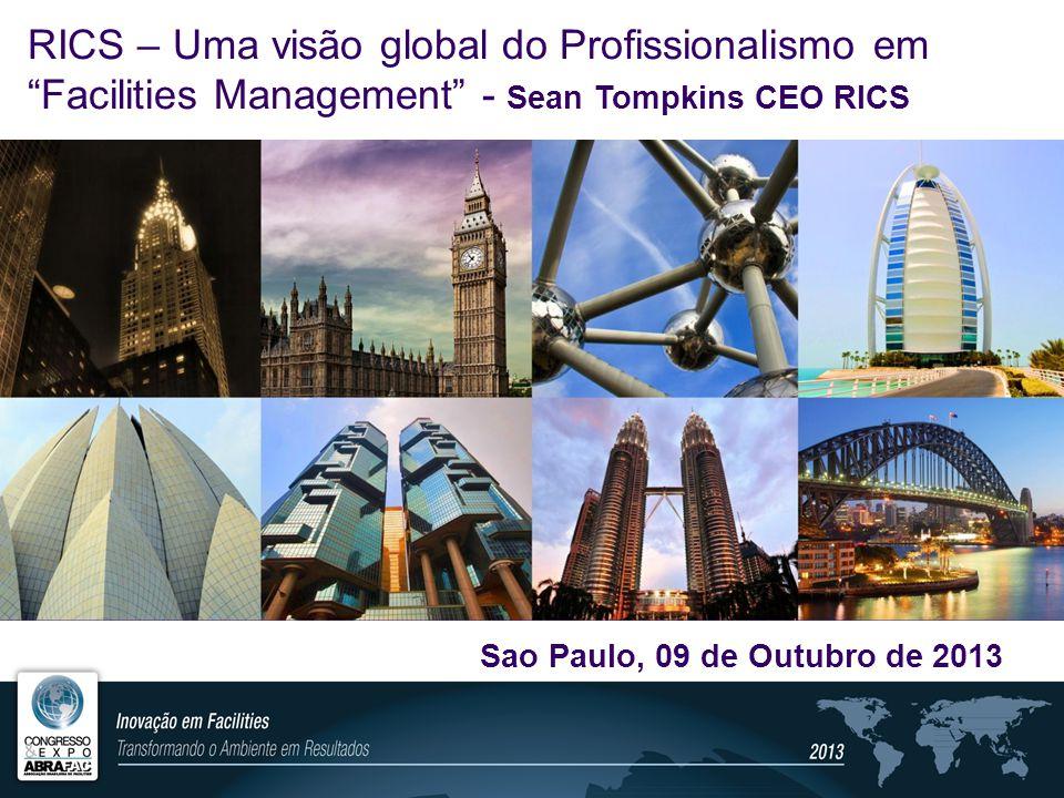 RICS – Uma visão global do Profissionalismo em Facilities Management - Sean Tompkins CEO RICS