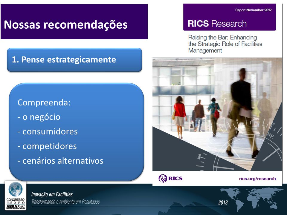 Nossas recomendações Compreenda: - o negócio - consumidores