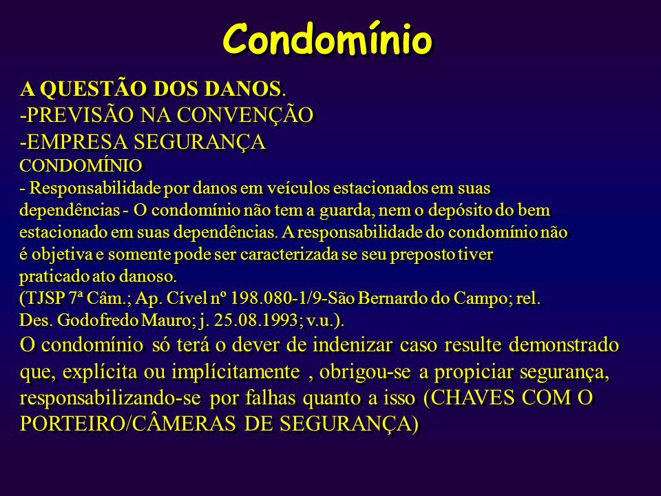 Condomínio A QUESTÃO DOS DANOS. -PREVISÃO NA CONVENÇÃO