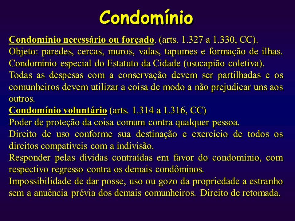 Condomínio Condomínio necessário ou forçado. (arts. 1.327 a 1.330, CC).