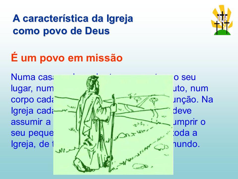 É um povo em missão A característica da Igreja como povo de Deus