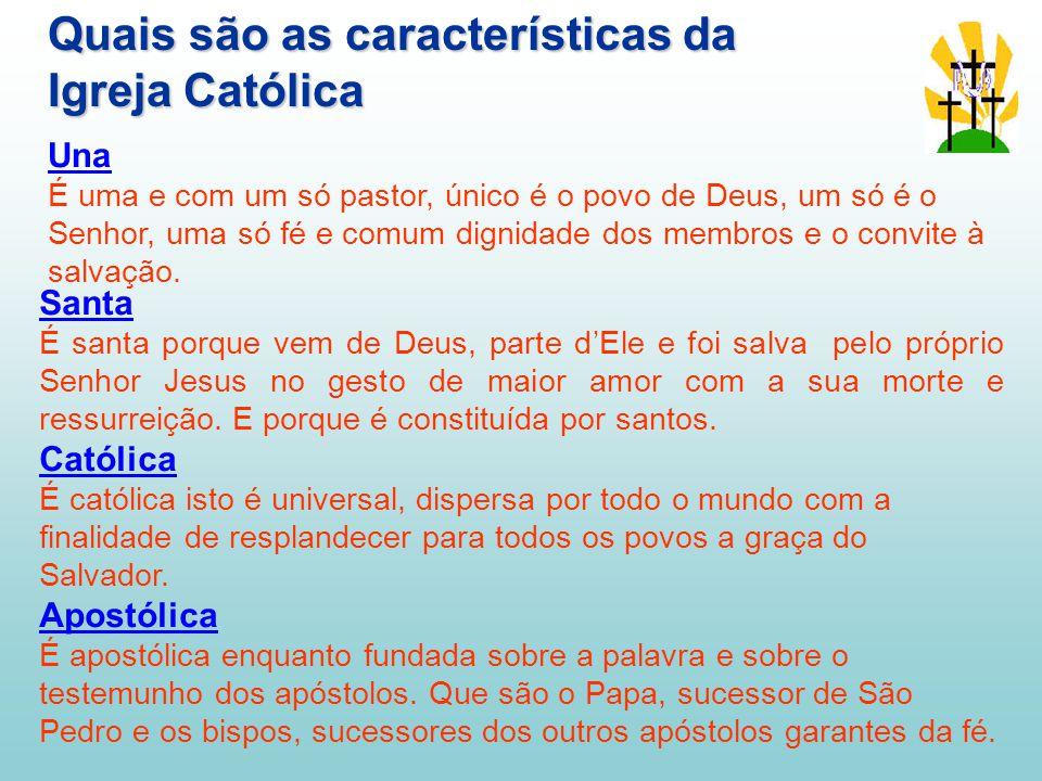 Quais são as características da Igreja Católica