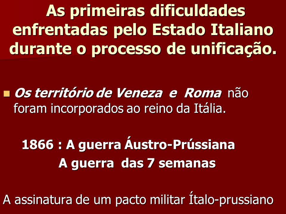 As primeiras dificuldades enfrentadas pelo Estado Italiano durante o processo de unificação.
