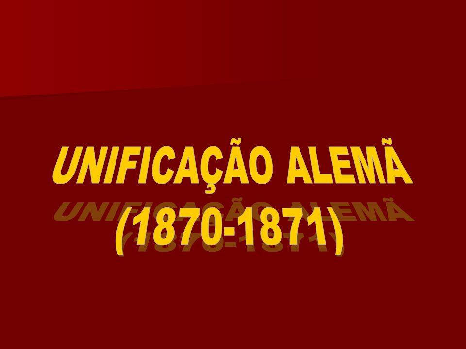 UNIFICAÇÃO ALEMÃ (1870-1871)