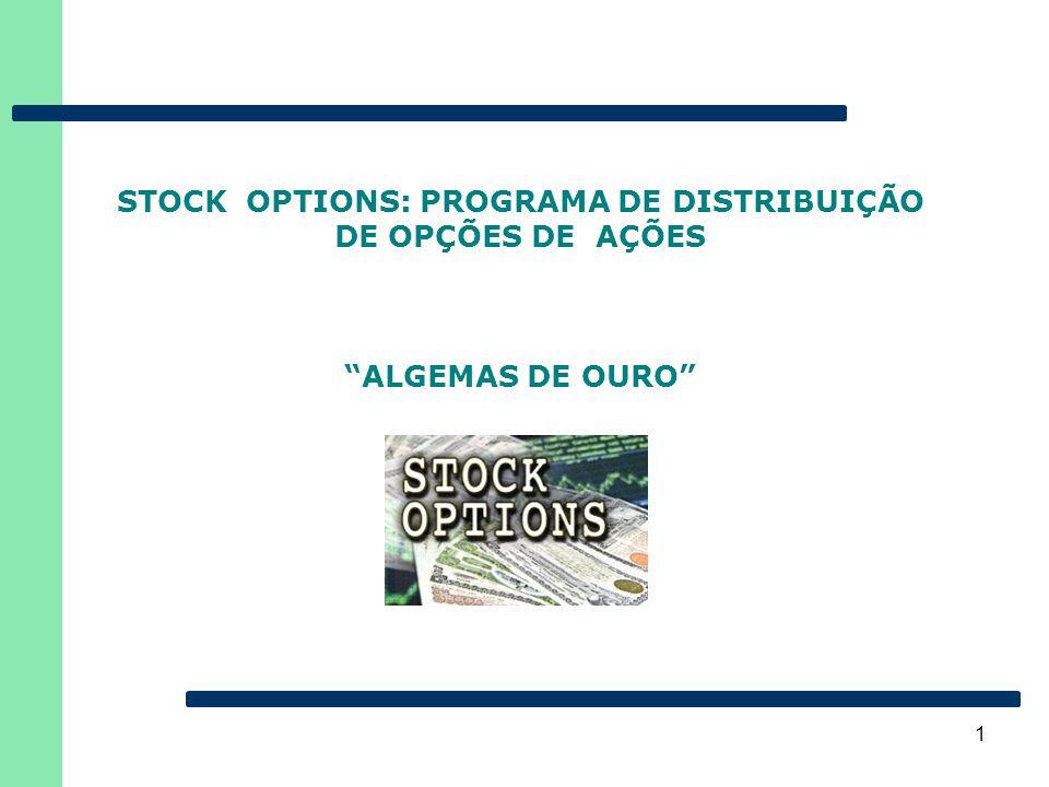 STOCK OPTIONS: PROGRAMA DE DISTRIBUIÇÃO DE OPÇÕES DE AÇÕES ALGEMAS DE OURO