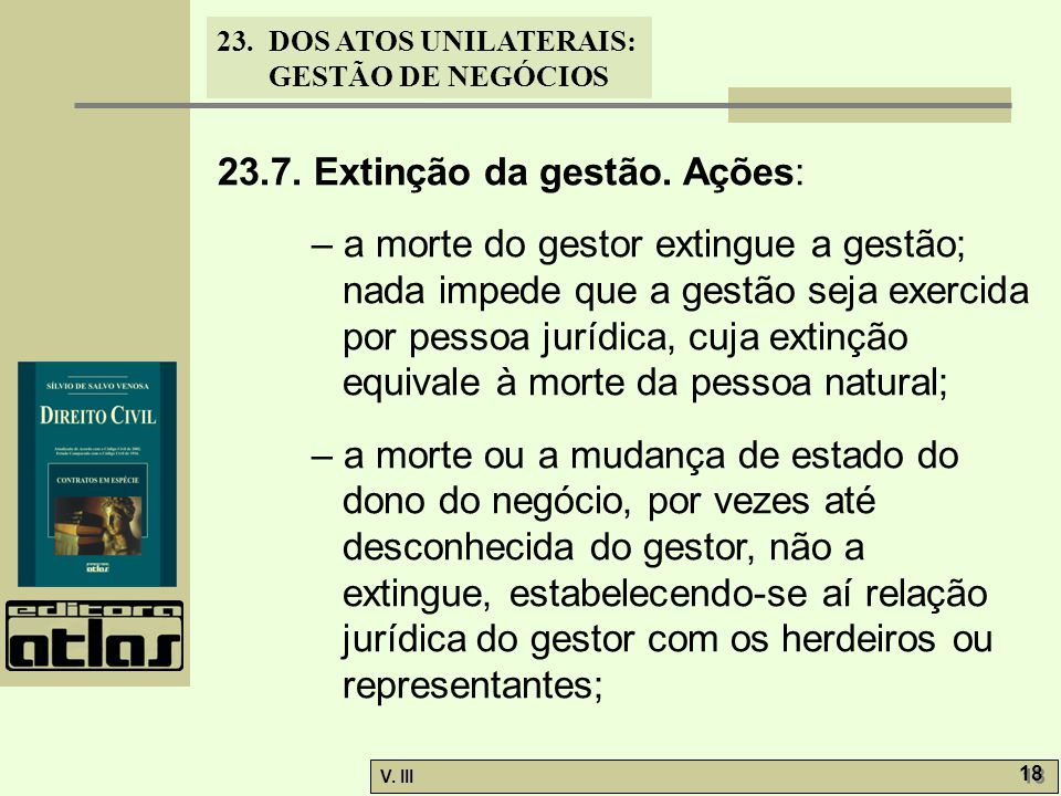 23.7. Extinção da gestão. Ações: