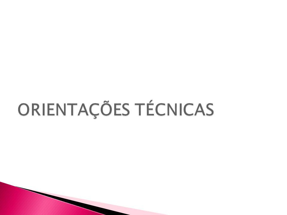 ORIENTAÇÕES TÉCNICAS