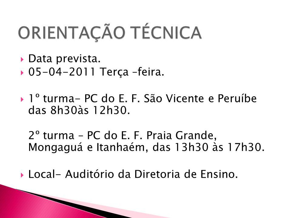 ORIENTAÇÃO TÉCNICA Data prevista. 05-04-2011 Terça –feira.
