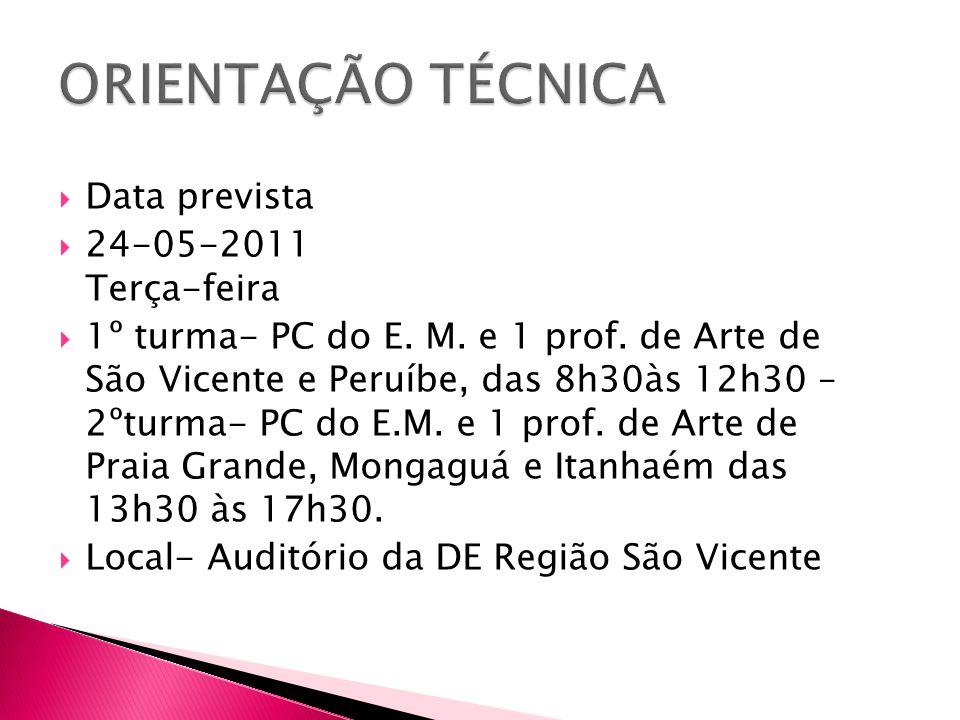 ORIENTAÇÃO TÉCNICA Data prevista 24-05-2011 Terça-feira