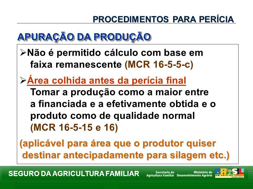 Não é permitido cálculo com base em faixa remanescente (MCR 16-5-5-c)