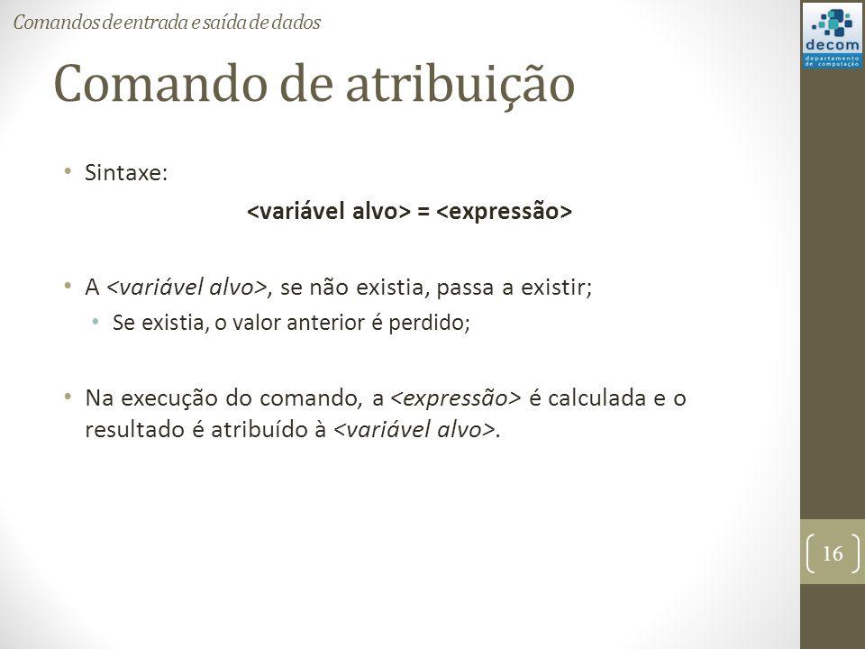 <variável alvo> = <expressão>