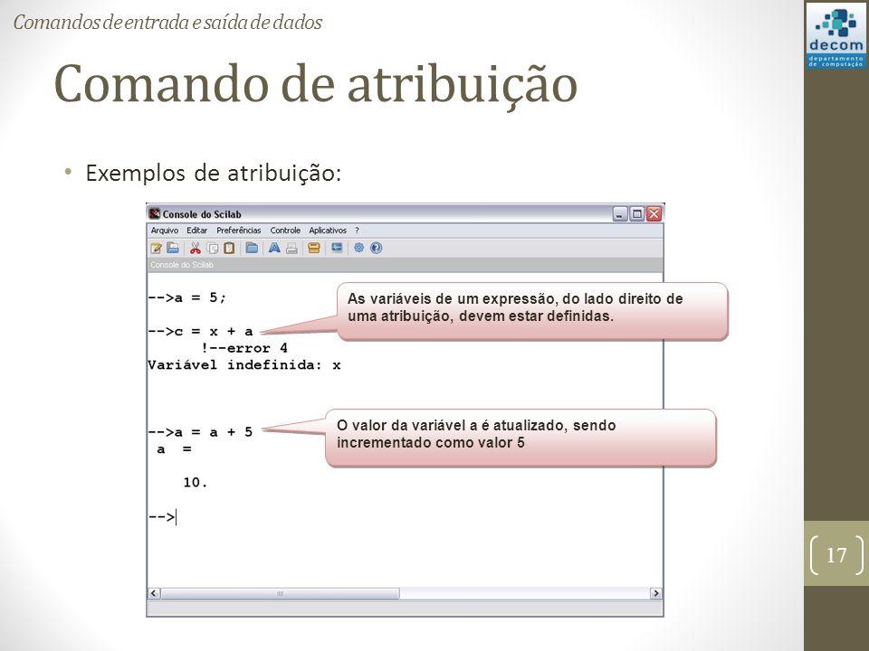 Comando de atribuição Exemplos de atribuição: