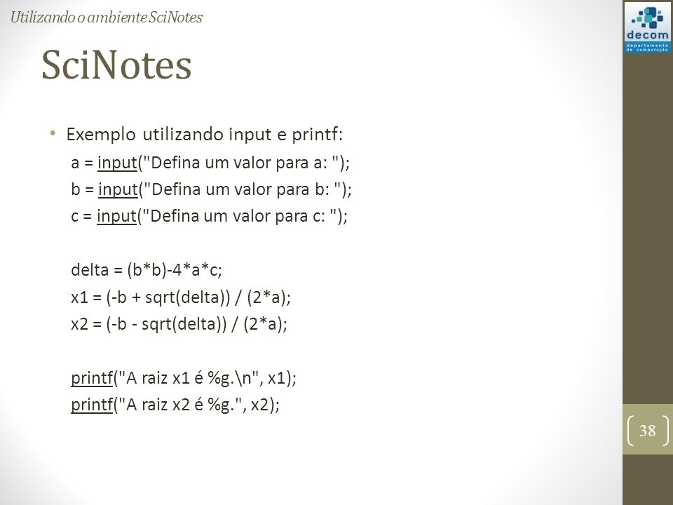 SciNotes Exemplo utilizando input e printf: