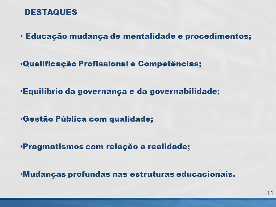 Educação mudança de mentalidade e procedimentos;