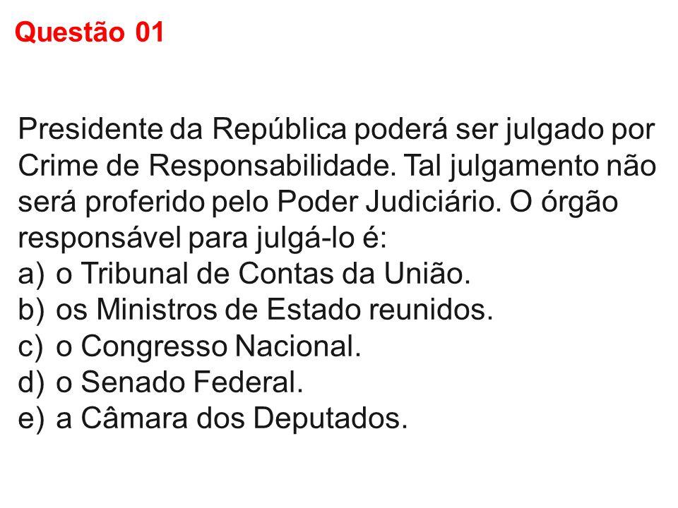 o Tribunal de Contas da União. os Ministros de Estado reunidos.