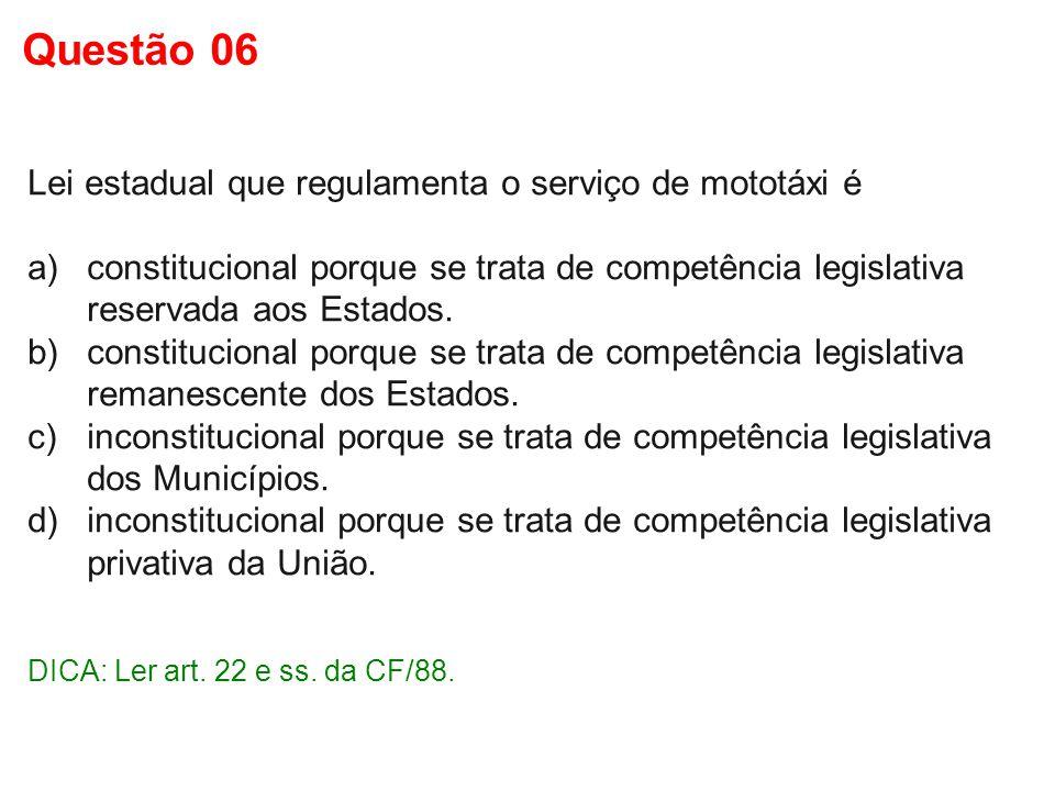 Questão 06 Lei estadual que regulamenta o serviço de mototáxi é
