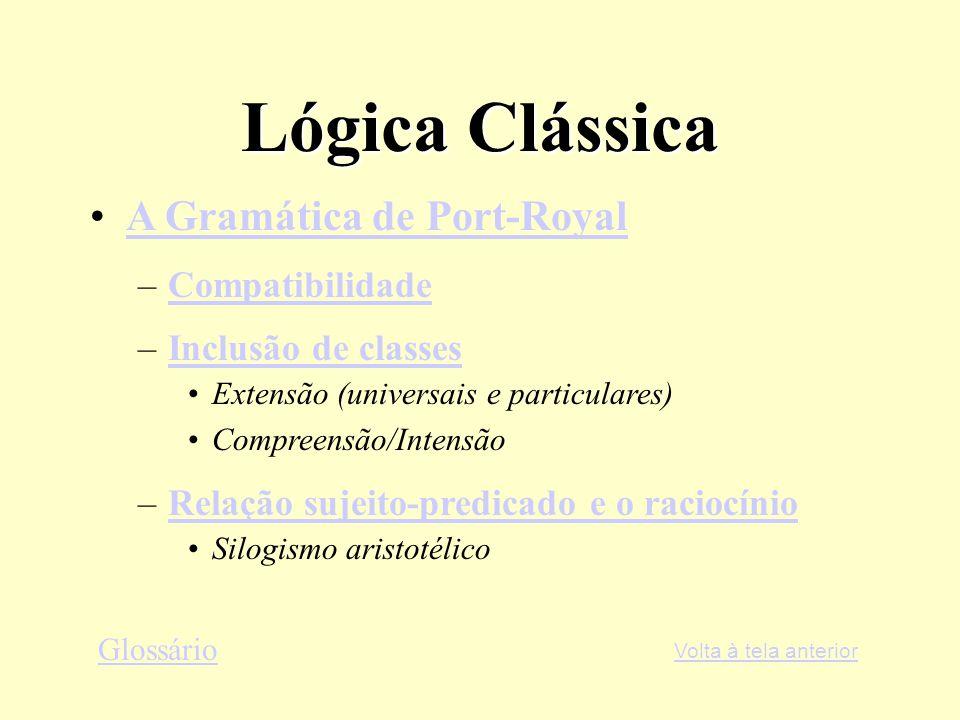 Lógica Clássica A Gramática de Port-Royal Compatibilidade