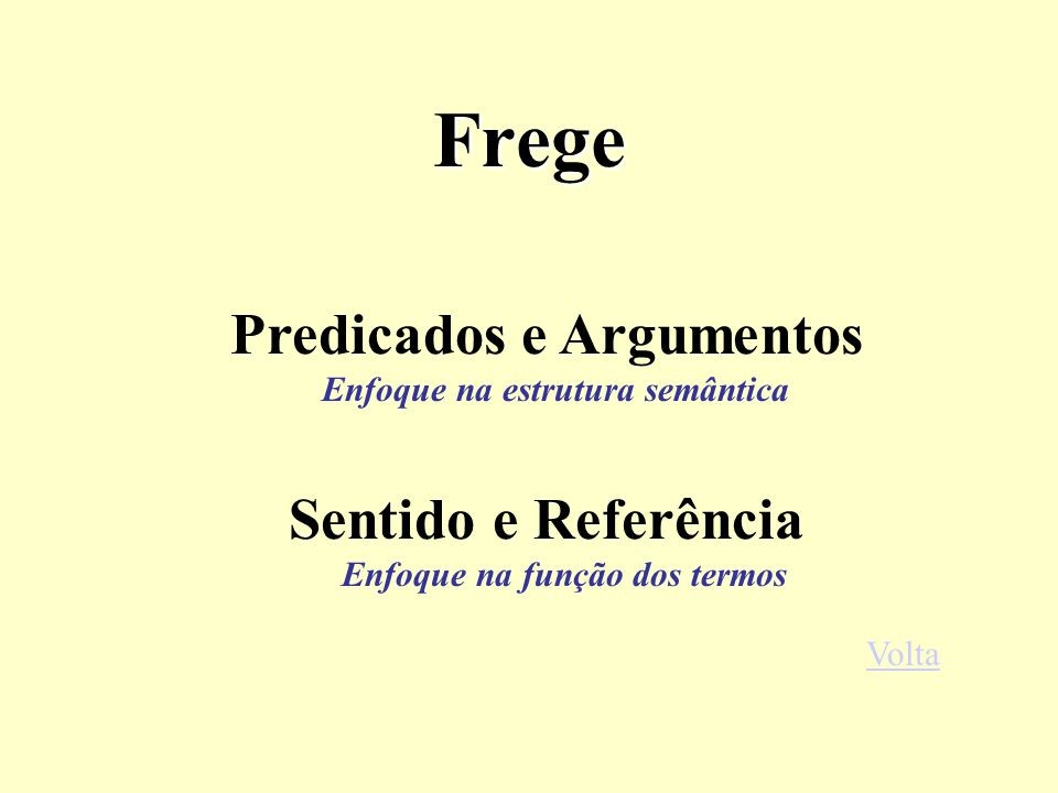 Frege Predicados e Argumentos Sentido e Referência