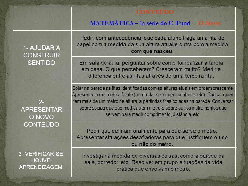 MATEMÁTICA – 1a série do E. Fund. – O Metro
