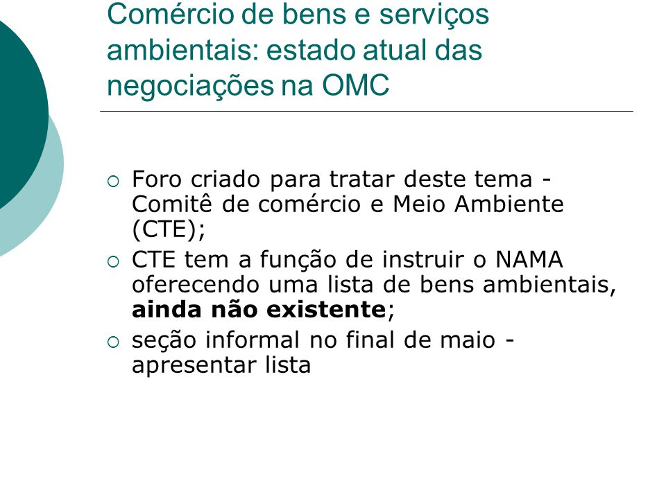 Comércio de bens e serviços ambientais: estado atual das negociações na OMC