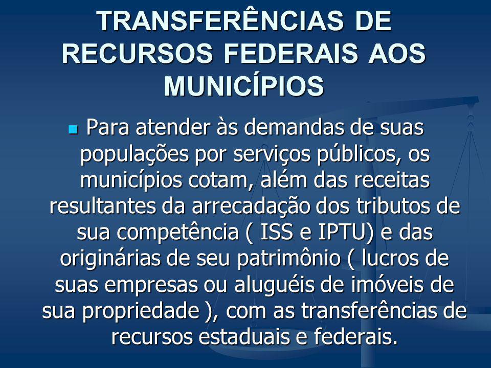 TRANSFERÊNCIAS DE RECURSOS FEDERAIS AOS MUNICÍPIOS