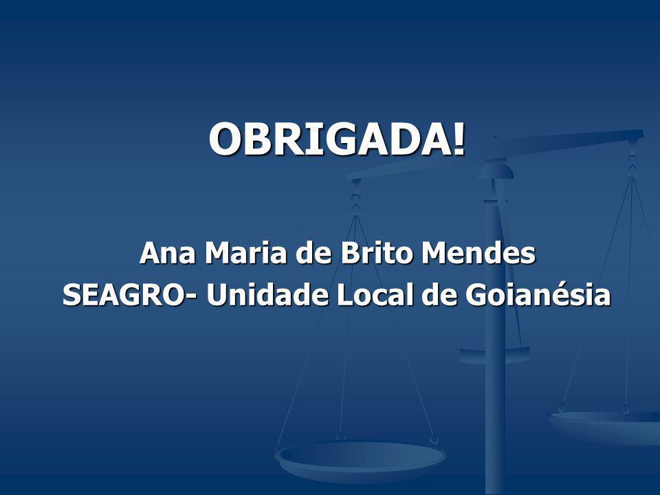 Ana Maria de Brito Mendes SEAGRO- Unidade Local de Goianésia