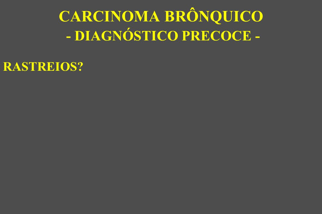 - DIAGNÓSTICO PRECOCE -
