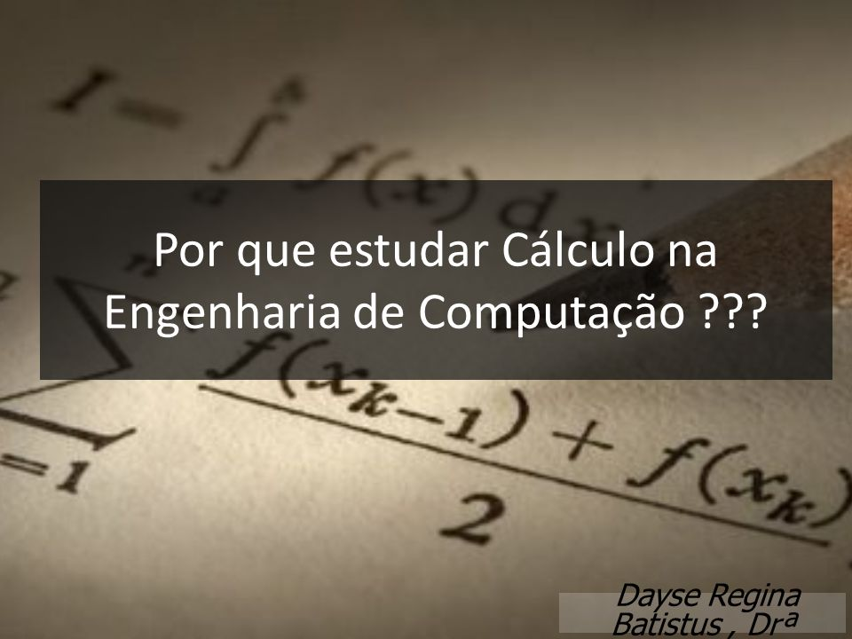 Por que estudar Cálculo na Engenharia de Computação