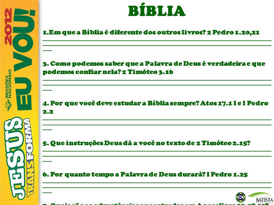 BÍBLIA Em que a Bíblia é diferente dos outros livros 2 Pedro 1.20,21