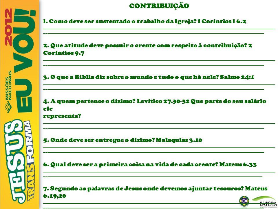 CONTRIBUIÇÃO l. Como deve ser sustentado o trabalho da Igreja l Coríntios l 6.2.