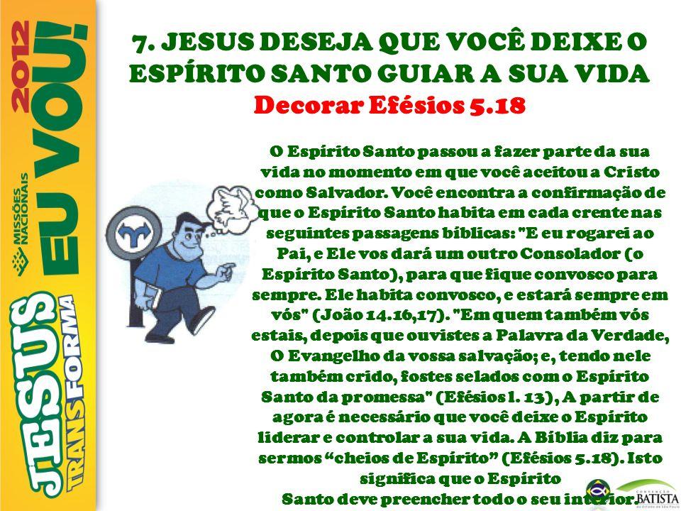 7. JESUS DESEJA QUE VOCÊ DEIXE O ESPÍRITO SANTO GUIAR A SUA VIDA