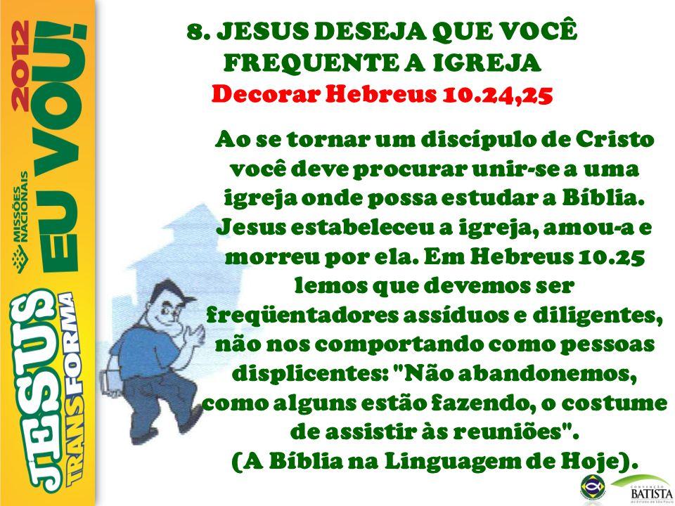(A Bíblia na Linguagem de Hoje).