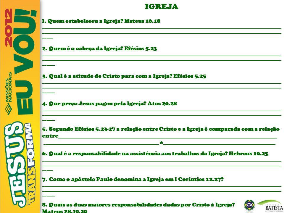 IGREJA l. Quem estabeleceu a Igreja Mateus 16.18