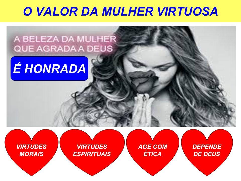 O VALOR DA MULHER VIRTUOSA