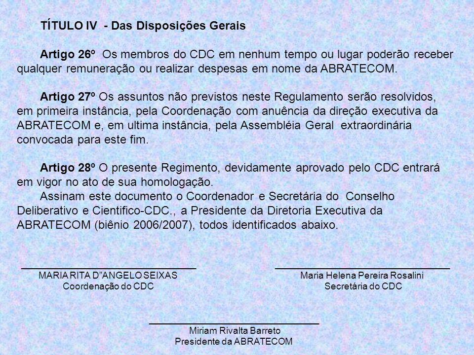 TÍTULO IV - Das Disposições Gerais