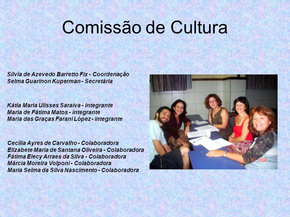 Comissão de Cultura Sílvia de Azevedo Barretto Fix - Coordenação