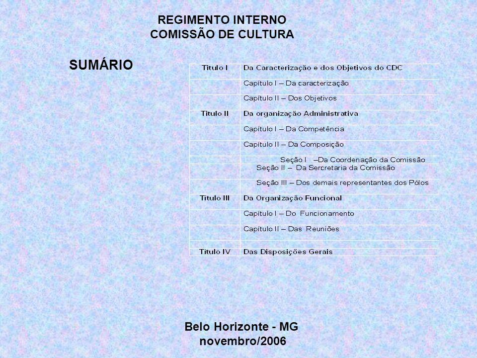 SUMÁRIO REGIMENTO INTERNO COMISSÃO DE CULTURA Belo Horizonte - MG