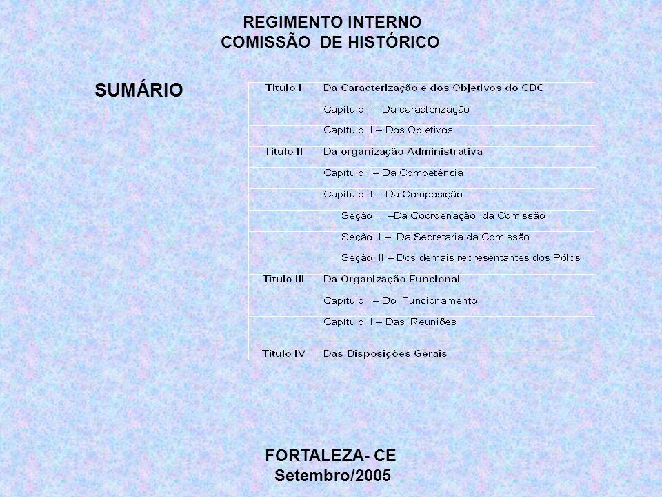 SUMÁRIO REGIMENTO INTERNO COMISSÃO DE HISTÓRICO FORTALEZA- CE